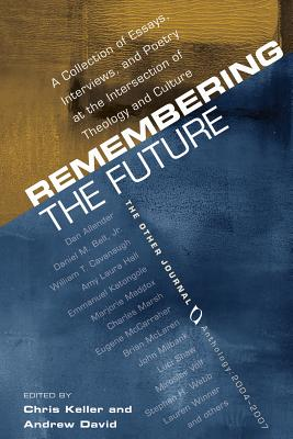Remembering the Future - Keller, Chris (Editor), and David, Andrew (Editor)