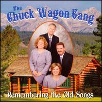 Remembering the Old Songs - Chuck Wagon Gang