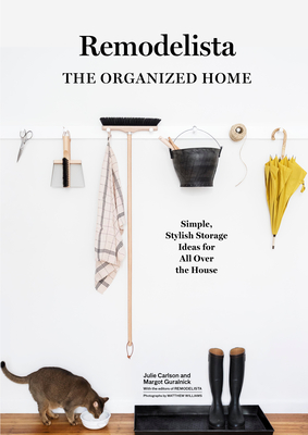 Remodelista: The Art of Order - Carlson, Julie, and Guralnick, Margot
