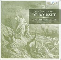 Ren� Drouard de Bousset: Cantates spirituelles - Le Tendre Amour