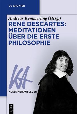 Ren? Descartes: Meditationen ?ber Die Erste Philosophie - Kemmerling, Andreas (Editor)