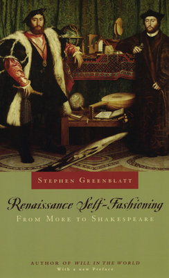 Renaissance Self-Fashioning: From More to Shakespeare - Greenblatt, Stephen