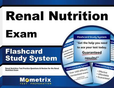 Renal Nutrition Exam Flashcard Study System: Renal Nutrition Test Practice Questions & Review for the Renal Nutrition Exam - Editor-Renal Nutrition Exam Secrets