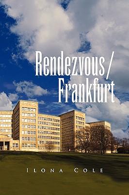 Rendezvous / Frankfurt - Cole, Ilona