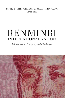 Renminbi Internationalization: Achievements, Prospects, and Challenges - Eichengreen, Barry (Editor), and Kawai, Masahiro (Editor)