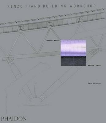 Renzo Piano Building Workshop; Complete Works Volume 3 - Buchanan, Peter