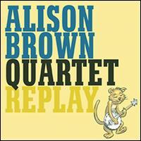 Replay - Alison Brown Quartet