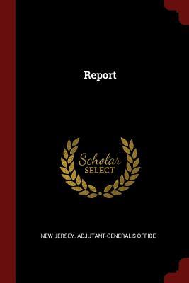 Report - New Jersey Adjutant-General's Office (Creator)