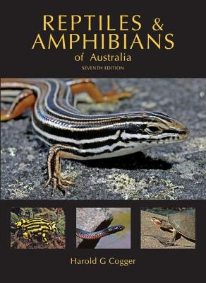 Reptiles and Amphibians of Australia - Cogger, Harold G.
