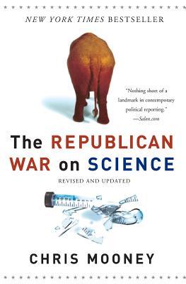 Republican War on Science - Mooney, Chris