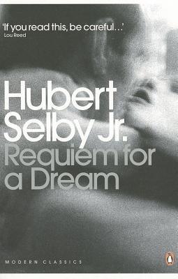 Requiem for a Dream: a Novel - Selby, Hubert