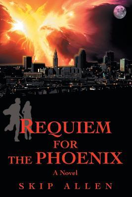 Requiem for the Phoenix - Allen, Skip