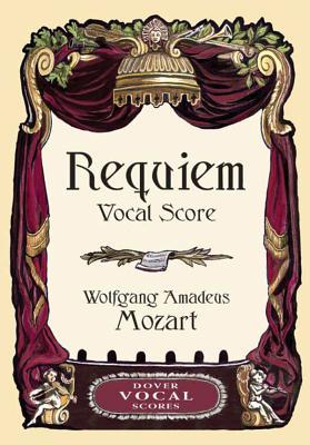 Requiem: Vocal Score - Mozart, Wolfgang Amadeus