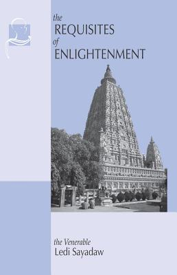 Requisites of Enlightenment - Sayadaw, Ledi