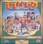 Rerun Rock: Superstars Sing Television Themes