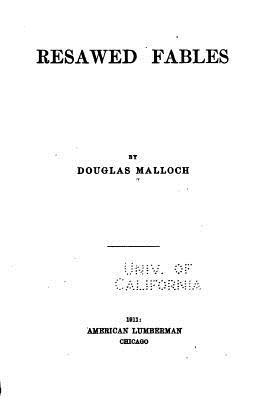 Resawed Fables - Malloch, Douglas