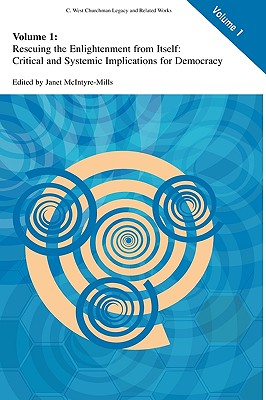 Rescuing the Enlightenment from Itself: Critical and Systemic Implications for Democracy - McIntyre-Mills, Janet (Editor)