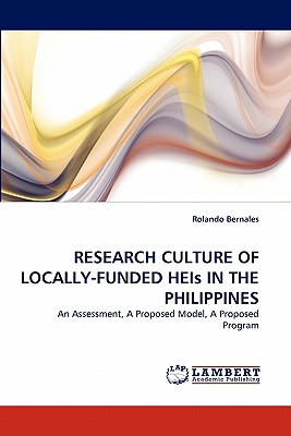 Research Culture of Locally-Funded Heis in the Philippines - Bernales, Rolando