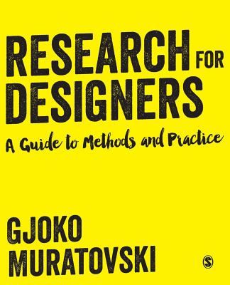 Research for Designers: A Guide to Methods and Practice - Muratovski, Gjoko