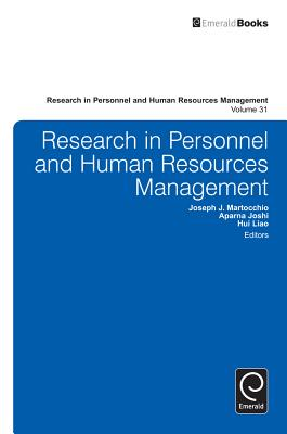 Research in Personnel and Human Resources Management - Martocchio, Joseph J (Editor), and Joshi, Aparna (Editor), and Liao, Hui (Editor)
