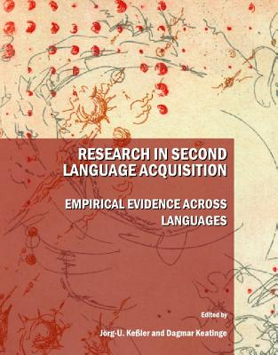 Research in Second Language Acquisition: Empirical Evidence Across Languages - Keatinge, Dagmar (Editor), and Kessler, Jorg-U (Editor)