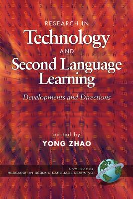 Research in Technology Adn Second Language Learning: Developments and Directions (PB) - Zhao, Yong (Editor)