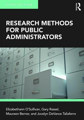 Research Methods for Public Administrators - O'Sullivan, Elizabethann, and Rassel, Gary R., and Berner, Maureen