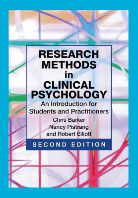 Research Methods in Clinical Psychology: An Introduction for Students and Practitioners - Barker, Chris