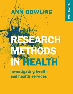 Research Methods in Health: Investigating Health and Health Services - Bowling, Ann