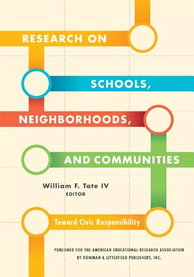 Research on Schools, Neighborhoods and Communities: Toward Civic Responsibility - Tate, William F (Contributions by), and Allen, Walter (Contributions by), and Arzubiaga, Angela E (Contributions by)