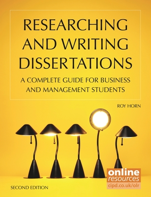 Researching and Writing Dissertations: A Complete Guide for Business and Management Students - Horn, Roy