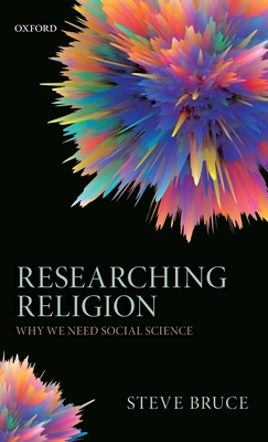 Researching Religion: Why We Need Social Science - Bruce, Steve