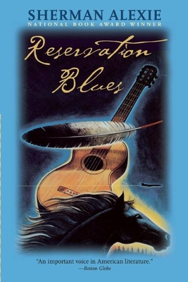 Reservation Blues - Alexie, Sherman