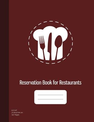 Reservation Book for Restaurants: 2019 365 Day Guest Booking Diary, Hostess Table Log Journal, Restaurant Reservation Logbook, Reservations Notebook, 365 Pages, Burgundy Cover (8.5x11)) - Publishing, Graphyco