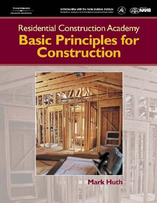Residential Construction Academy: Principles for Construction - Huth, Mark W