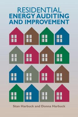 Residential Energy Auditing and Improvement - Harbuck, Stan, and Harbuck, Donna