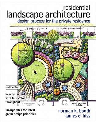 Residential Landscape Architecture: Design Process for the Private Residence - Booth, Norman K., and Hiss, James E.