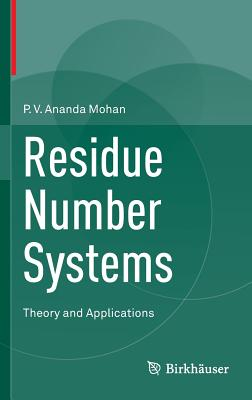 Residue Number Systems: Theory and Applications - Ananda Mohan, P V