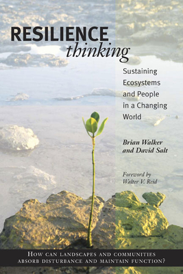 Resilience Thinking: Sustaining Ecosystems and People in a Changing World - Walker, Brian, PhD, and Salt, David, and Reid, Walter (Foreword by)