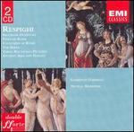 Respighi: Belfagor Overture; Pines of Rome; Fountains of Rome; The Birds; Three Botticelli Pictures; Antiche Arie e D
