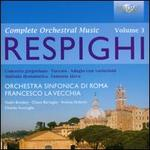 Respighi: Complete Orchestral Music, Vol. 3