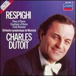 Respighi: Pines of Rome; Fountains of Rome; Feste Romane