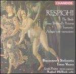Respighi: The Birds; 3 Boticelli Pictures; Il Tramonto