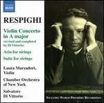 Respighi: Violin Concerto; Suite for Strings