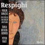 Respighi: Violin Sonatas; Five Pieces for Violin and Piano