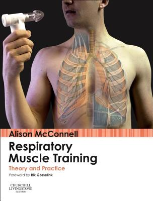 Respiratory Muscle Training: Theory and Practice - McConnell, Alison