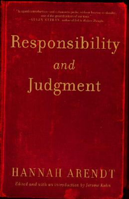 Responsibility and Judgment - Arendt, Hannah, Professor