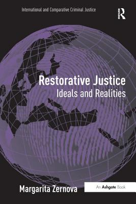 Restorative Justice: Ideals and Realities - Gavrielides, Theo