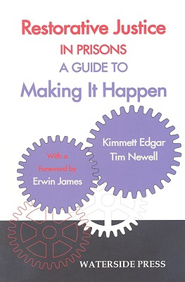Restorative Justice in Prisons: A Guide to Making It Happen - Edgar, Kimmett