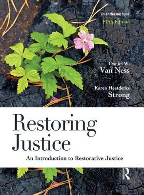 Restoring Justice: An Introduction to Restorative Justice - Van Ness, Daniel W, and Strong, Karen Heetderks
